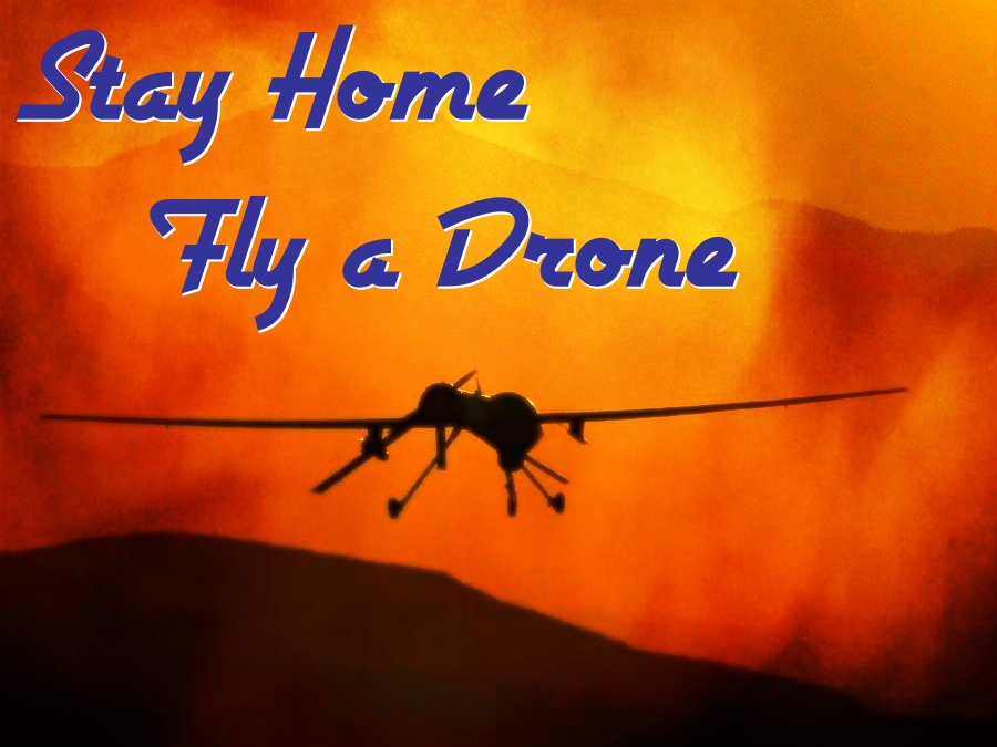 Stay Home Fly a Drone